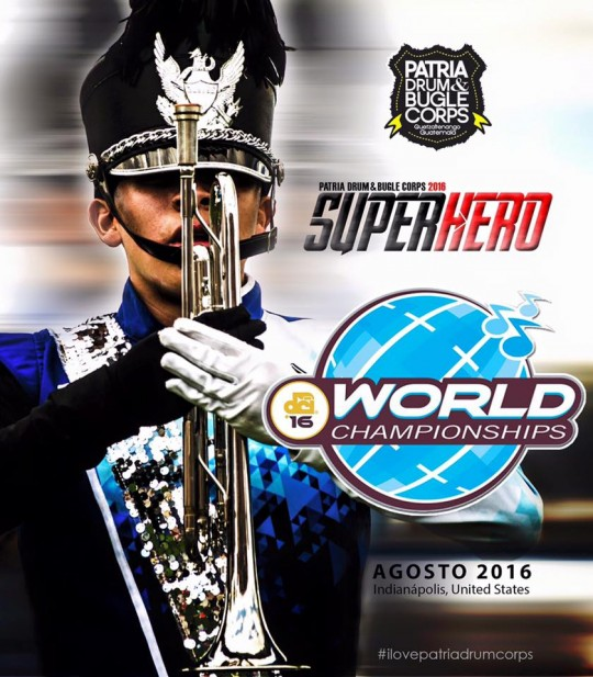 Patria-Drum-Corps-and-Bugle-Guatemala-superhero-dci-2016-Indianapolis-USA